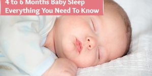 4 to 6 Months Baby Sleep – Everything You Need To Know