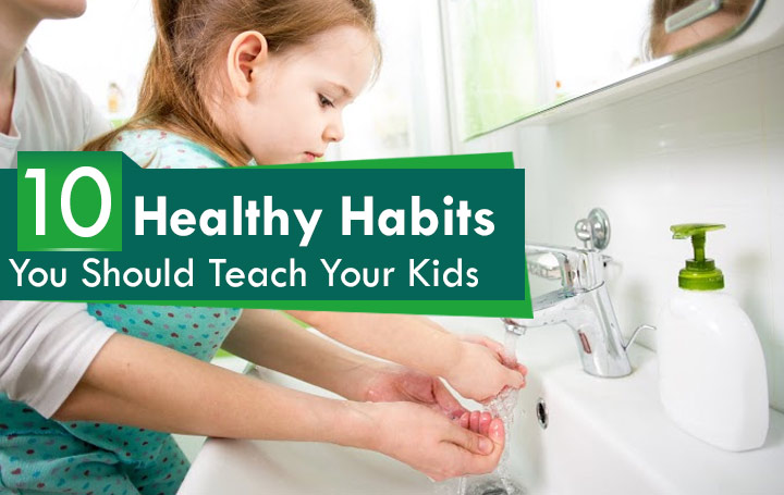 Top 20 Healthy Habits For Kids To Teach